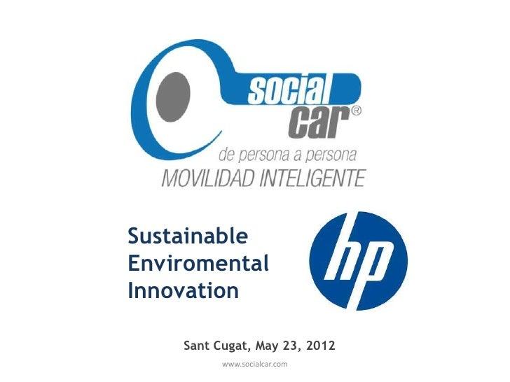 SustainableEnviromentalInnovation    Sant Cugat, May 23, 2012          www.socialcar.com