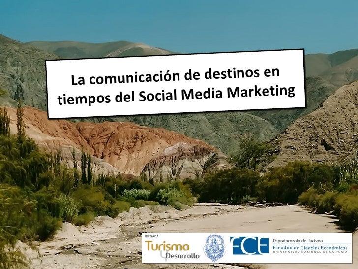 La comunicación de destinos en tiempos del Social Media Marketing