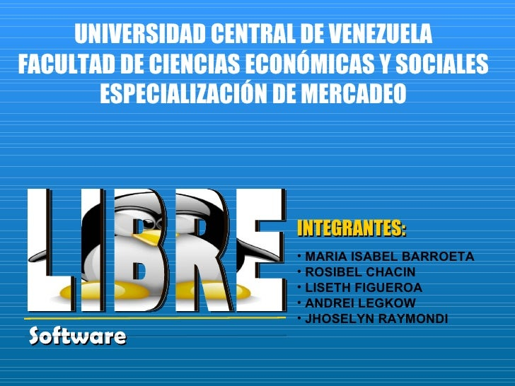 <ul><li>Software </li></ul>UNIVERSIDAD CENTRAL DE VENEZUELA FACULTAD DE CIENCIAS ECONÓMICAS Y SOCIALES ESPECIALIZACIÓN DE ...