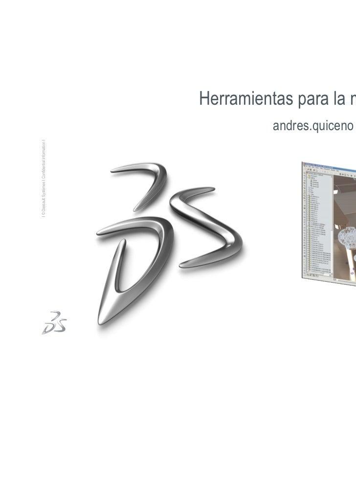 Presentación Solid Works 2012 y Herramientas para manucfactura Ing Andrés Quinceno