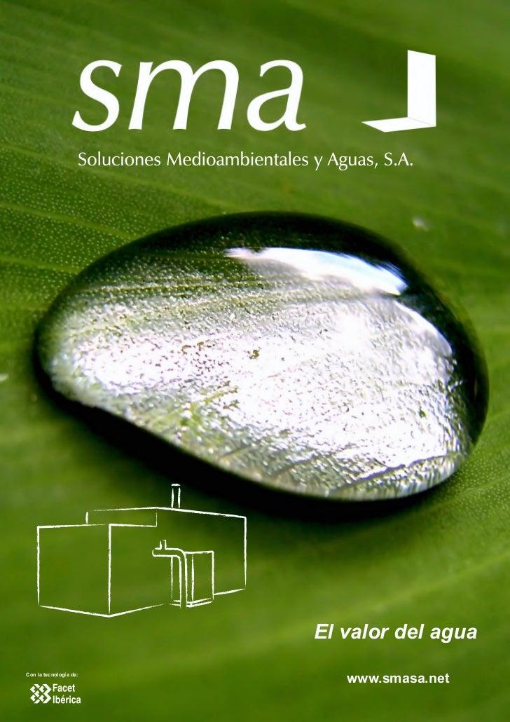 El valor del aguaCon la tecnología de:                           www.smasa.net