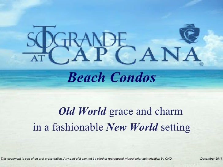 Beach Condos                               Old World grace and charm                        in a fashionable New World set...