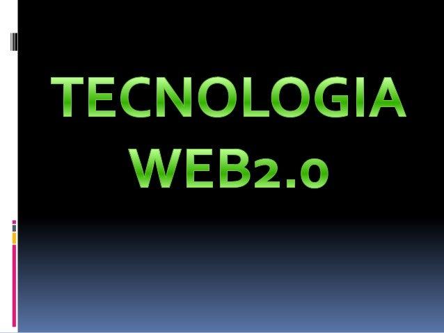 LA WEB 2.0 ES LA TRANSICIÓN QUE SE HA DADO DE APLICACIONES TRADICIONALES HACIA APLICACIONES QUE FUNCIONAN A TRAVÉS DEL WEB...