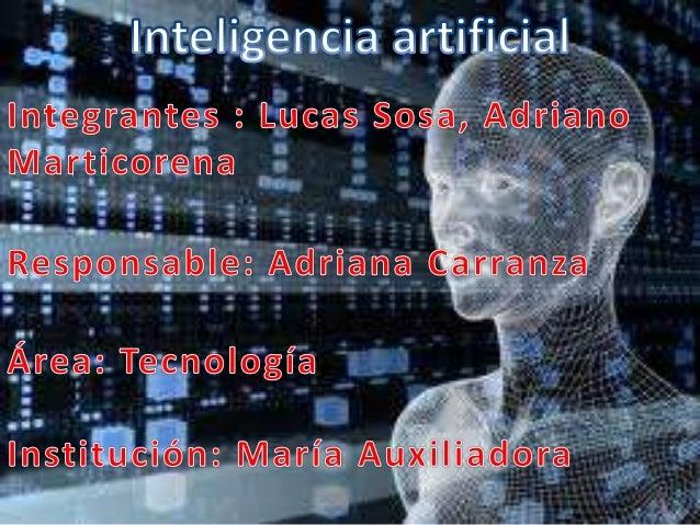 •   Historia•   Inteligencia artificial•   Categorías de la inteligencia artificial•   Escuelas de pensamiento•   La intel...