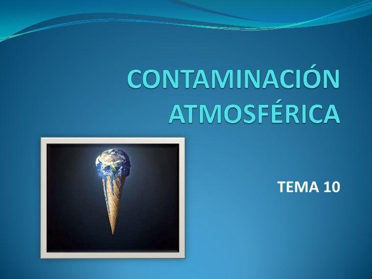 Tema 10. La Contaminación Atmosférica