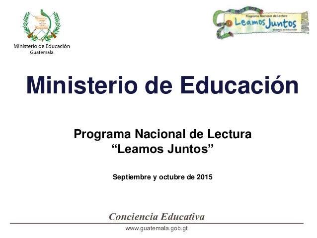 """Ministerio de Educación Programa Nacional de Lectura """"Leamos Juntos"""" Septiembre y octubre de 2015"""