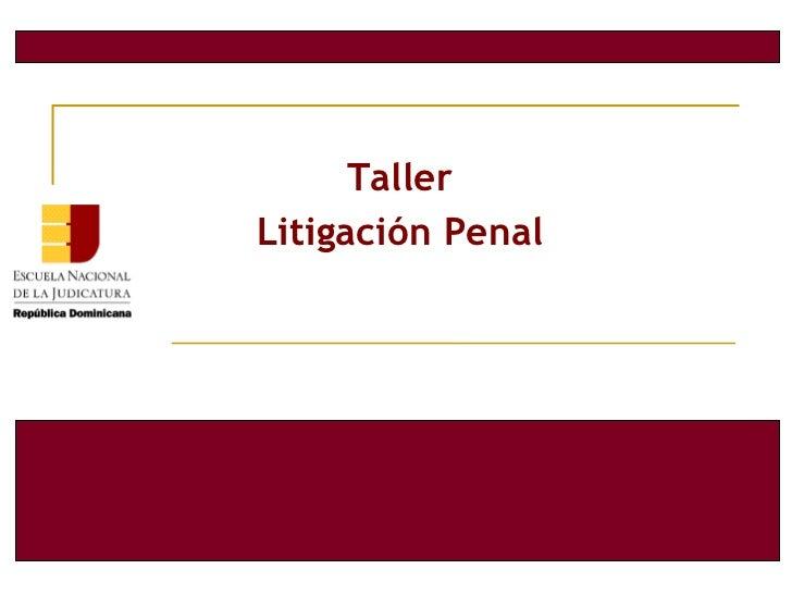 Taller   Litigación Penal