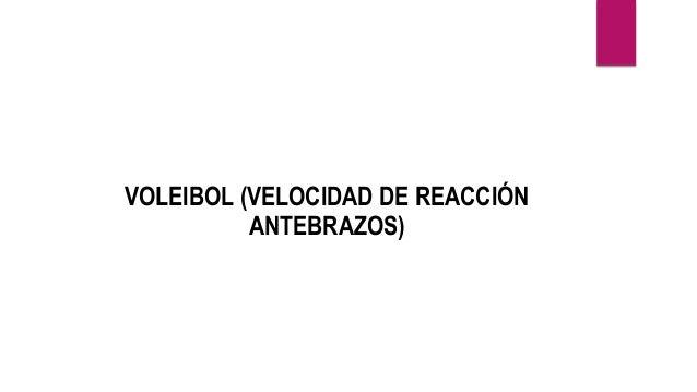 VOLEIBOL (VELOCIDAD DE REACCIÓN ANTEBRAZOS)