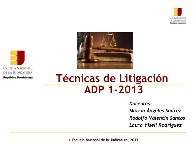 Click to edit Master subtitle style © Escuela Nacional de la Judicatura, 2013 Docentes: Marcia Ángeles Suárez Rodolfo Vale...