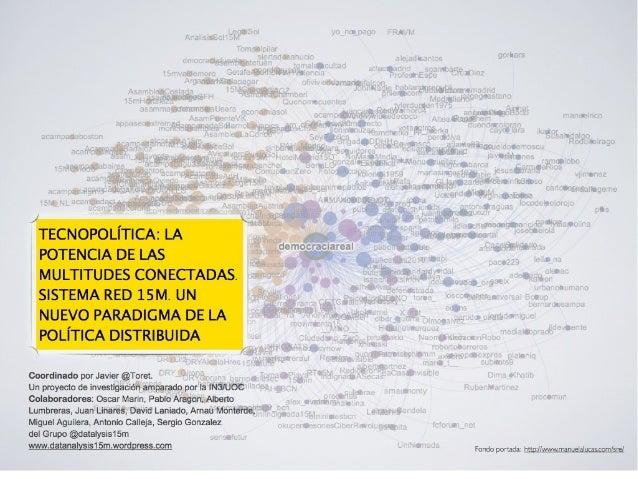 Programa de contenidos.Investigación Tecnopolítica y #15m1. Introducción. Sentido, perspectiva y valor de la investigación...