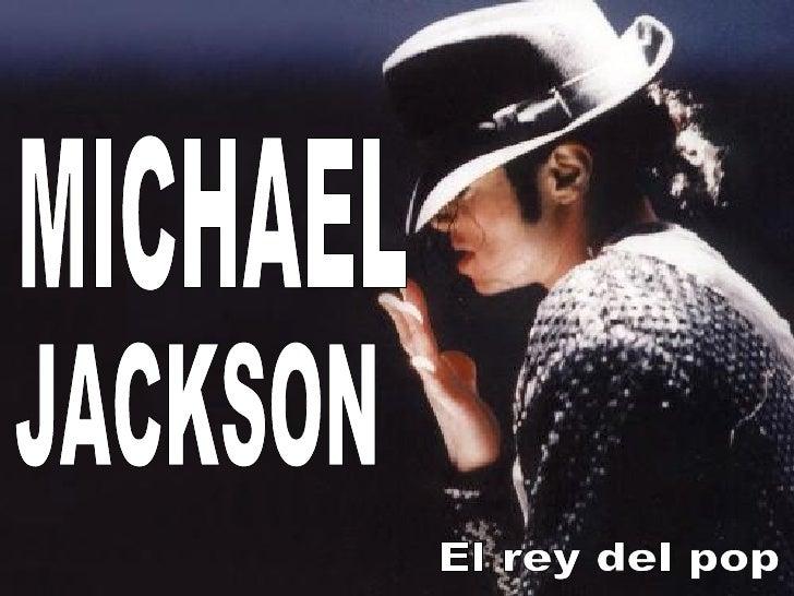 MICHAEL  JACKSON El rey del pop