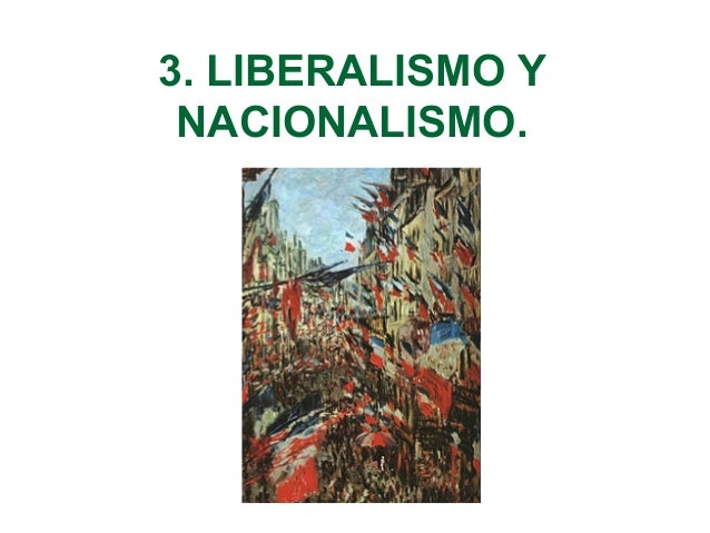 3. LIBERALISMO Y  NACIONALISMO.