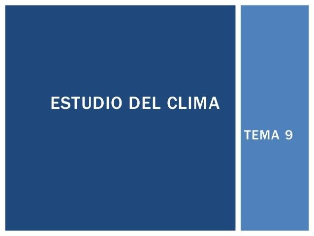 TEMA 9 ESTUDIO DEL CLIMA