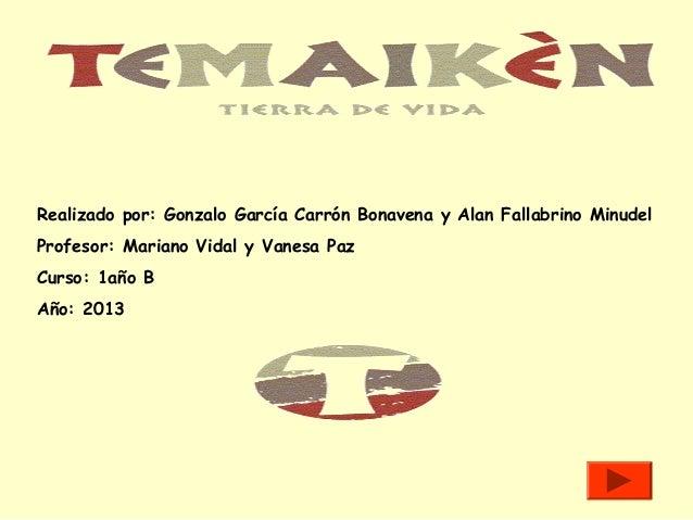 Realizado por: Gonzalo García Carrón Bonavena y Alan Fallabrino Minudel Profesor: Mariano Vidal y Vanesa Paz Curso: 1año B...