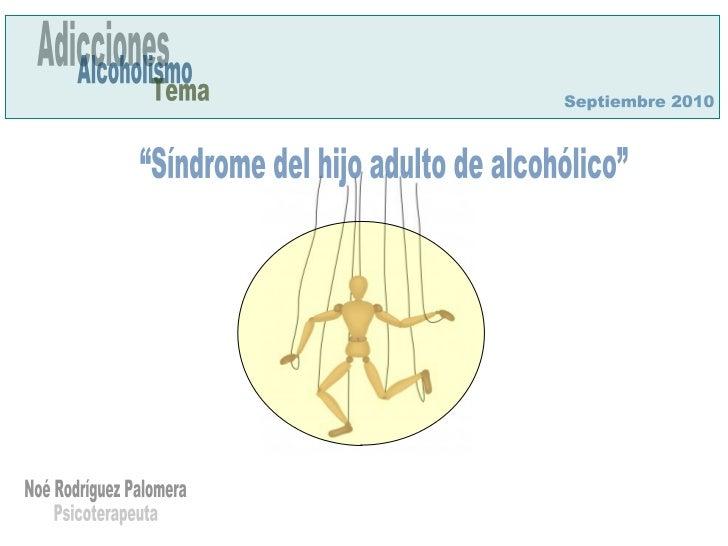 Presentación tema sindrome de hijos adultos de alcoholicos