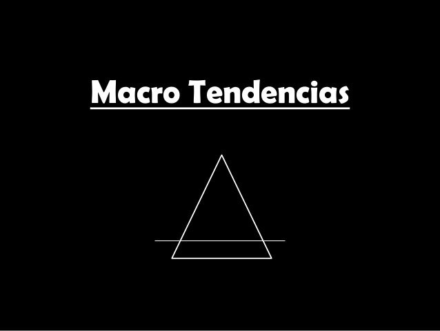 Macro Tendencias