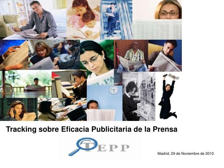 Tracking sobre Eficacia Publicitaria de la Prensa<br />Madrid, 29 de Noviembre de 2010<br />