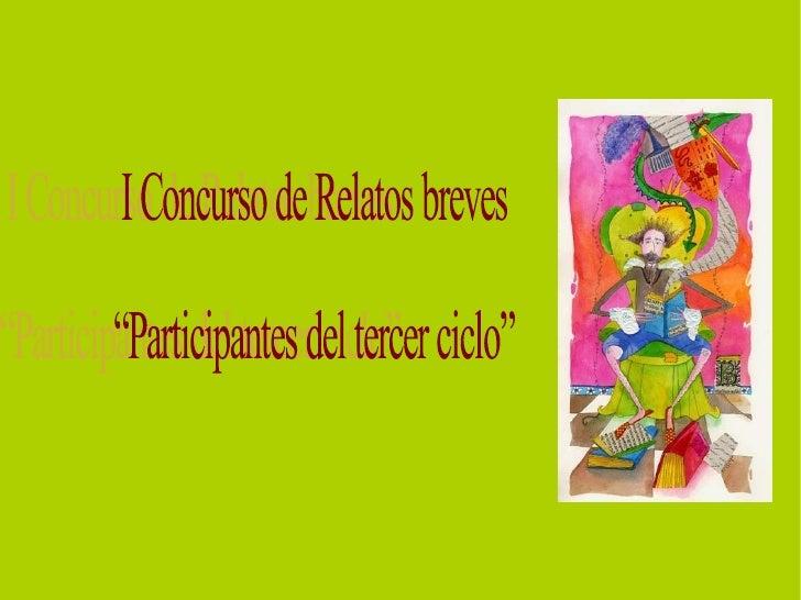 "I Concurso de Relatos breves "" Participantes del tercer ciclo"""