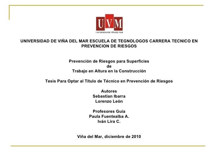 UNIVERSIDAD DE VIÑA DEL MAR ESCUELA DE TEGNOLOGOS CARRERA TECNICO EN PREVENCION DE RIESGOS Prevención de Riesgos para Supe...