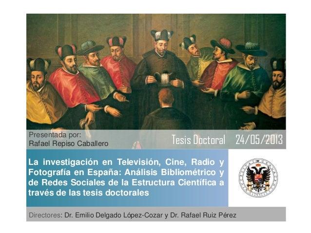 La investigación en Televisión, Cine, Radio yFotografía en España: Análisis Bibliométrico yde Redes Sociales de la Estruct...