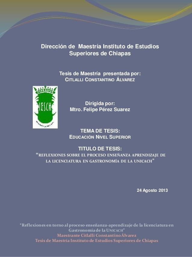 """""""Reflexiones en torno al proceso enseñanza-aprendizaje de la licenciatura en Gastronomíade la UNICACH"""" Maestrante Citlalli..."""