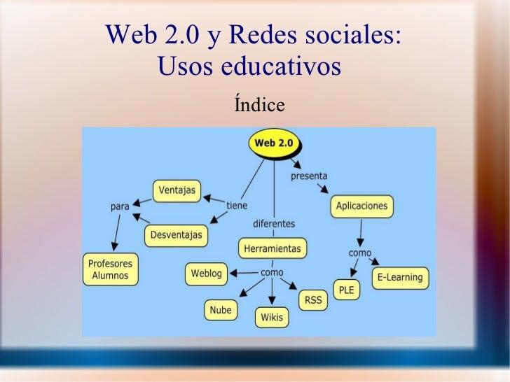Web 2.0 y Redes sociales: Usos educativos  Índice