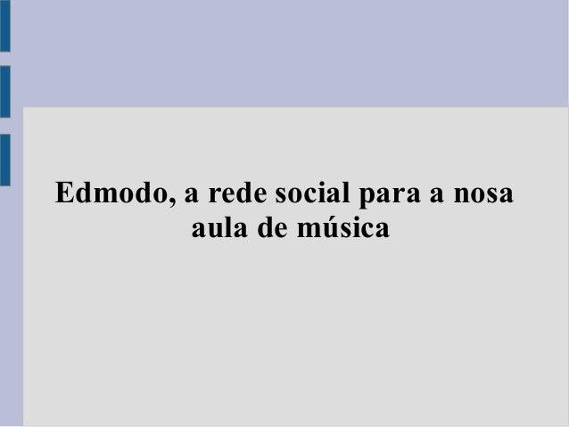 Edmodo, a rede social para a nosaaula de música
