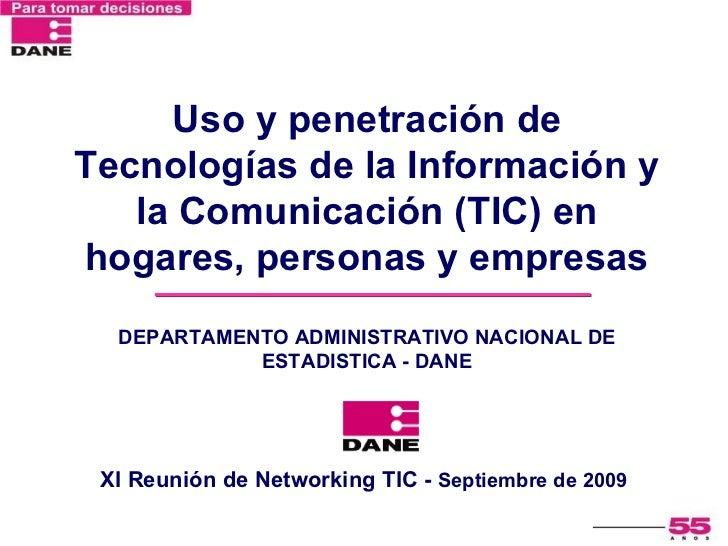 Uso y penetración de Tecnologías de la Información y la Comunicación (TIC) en hogares, personas y empresas DEPARTAMENTO AD...