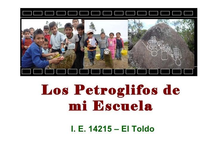 Los Petroglifos de mi Escuela I. E. 14215 – El Toldo