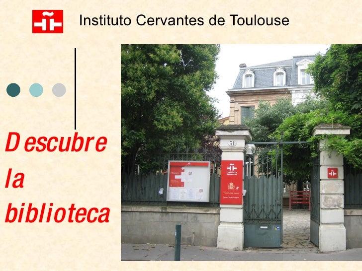 Presentación de la Biblioteca del Instituto Cervantes de Toulouse