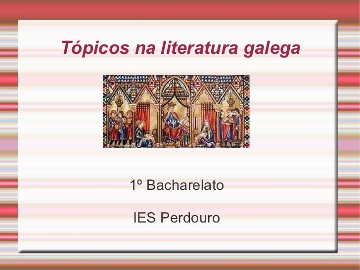 Tópicos na literatura galega 1º Bacharelato IES Perdouro