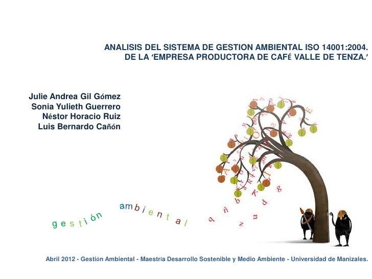 ANALISIS DEL SISTEMA DE GESTION AMBIENTAL ISO 14001:2004.                           DE LA 'EMPRESA PRODUCTORA DE CAFÉ VALL...