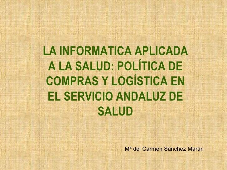 LA INFORMATICA APLICADA A LA SALUD: Politica de compras y logistica en el SAS