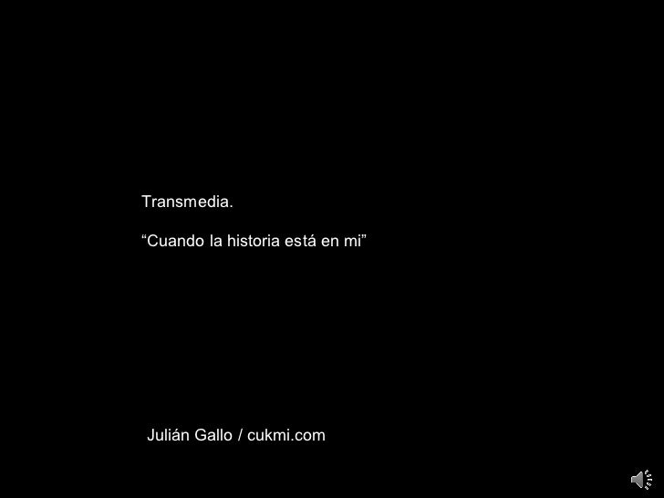 Julian Gallo Transmedia