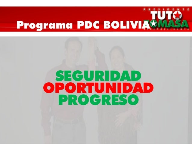 Programa PDC BOLIVIA SEGURIDAD OPORTUNIDAD PROGRESO