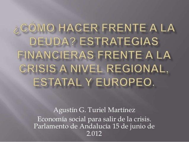 ¿Cómo hacer frente a la deuda? Estrategias financieras frente a la crisis a nivel regional, estatal y europeo