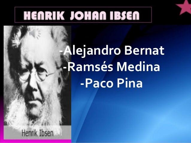 -Alejandro Bernat -Ramsés Medina -Paco Pina