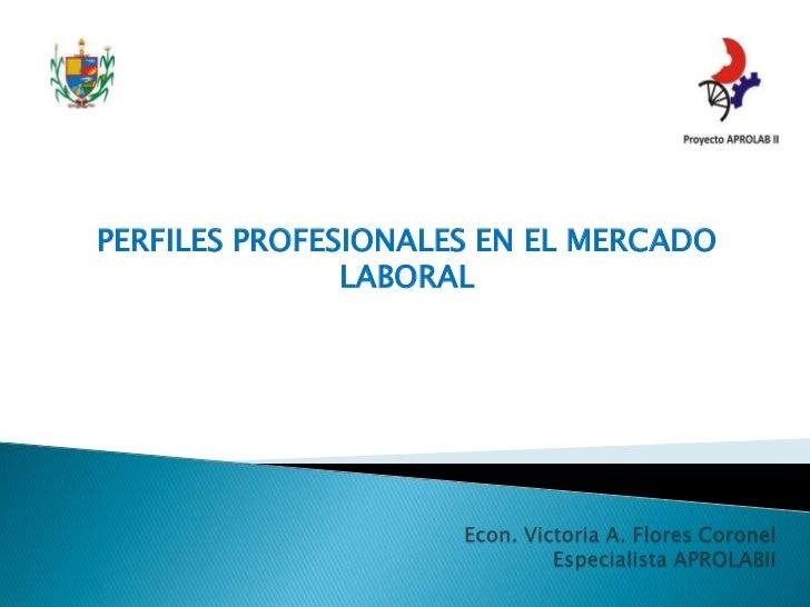 PERFILES PROFESIONALES EN EL MERCADO               LABORAL