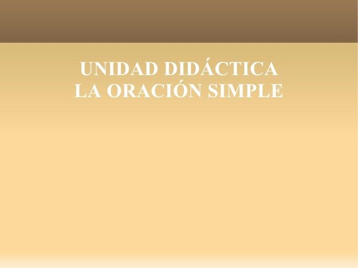 UNIDAD DIDÁCTICA LA ORACIÓN SIMPLE