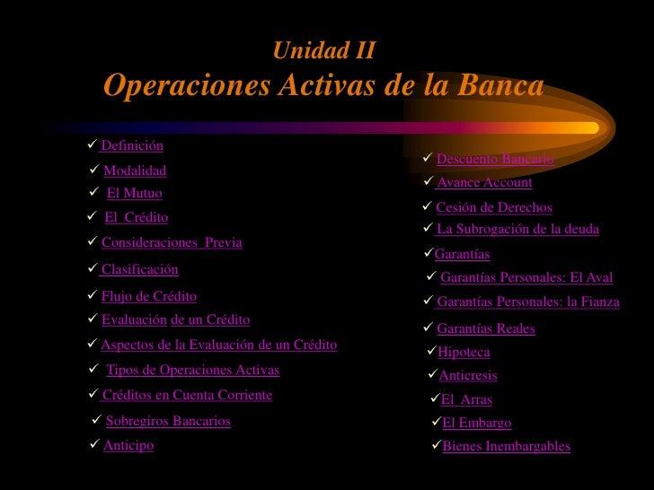 Unidad II   Operaciones Activas de la Banca  Definición                                              Descuento Bancario ...