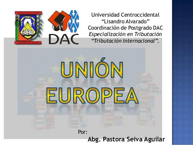 """Universidad Centroccidental """"Lisandro Alvarado"""" Coordinación de Postgrado DAC Especialización en Tributación """"Tributación ..."""
