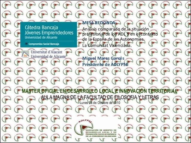 MASTER OFICIAL EN DESARROLLO LOCAL E INNOVACIÓN TERRITORIAL AULA MAGNA DE LA FACULTAD DE FILOSOFIA Y LETRAS Lunes 25 de Oc...