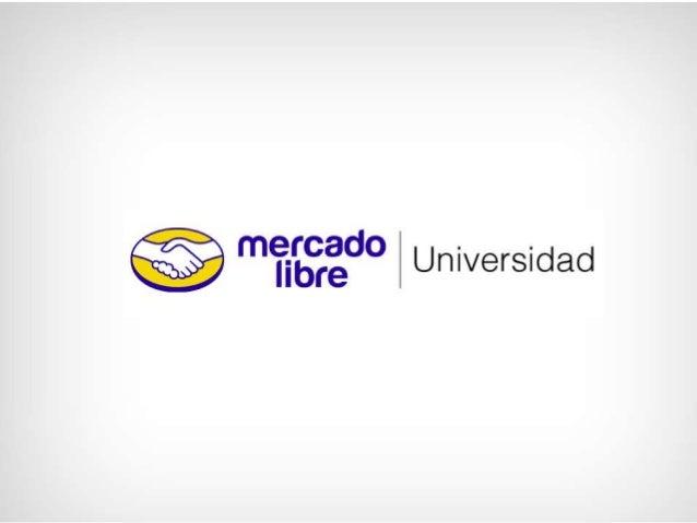Presentación Universidad MercadoLibre - Bogotá 2013