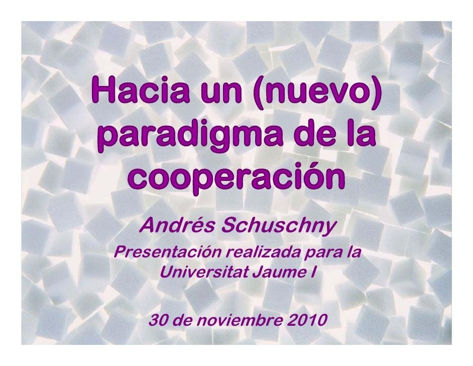 Andrés SchuschnyPresentación realizada para la     Universitat Jaume I    30 de noviembre 2010