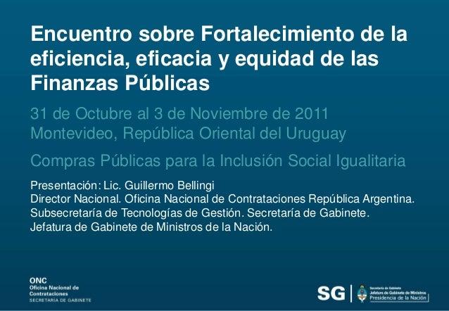 Encuentro sobre Fortalecimiento de la eficiencia, eficacia y equidad de las Finanzas Públicas 31 de Octubre al 3 de Noviem...