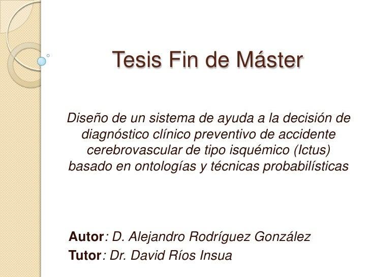Tesis Fin de Máster<br />Diseño de un sistema de ayuda a la decisión de diagnóstico clínico preventivo de accidente cerebr...