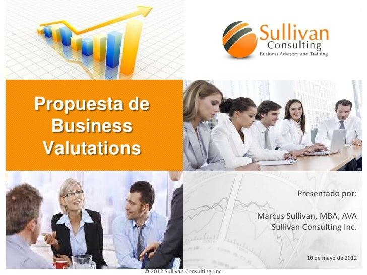 Propuesta de  Business Valutations                                                        Presentado por:                 ...