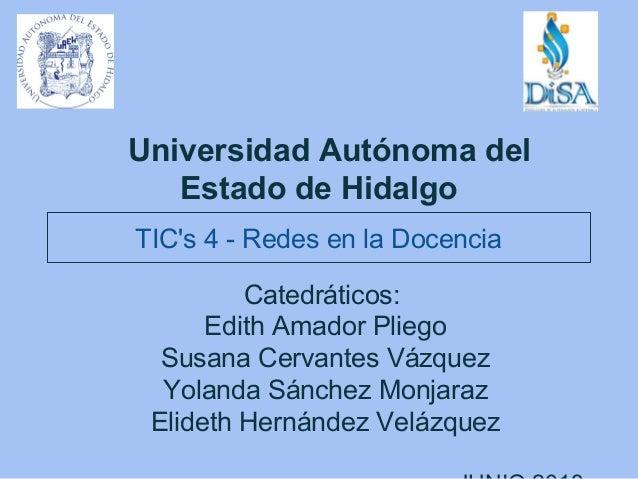 Catedráticos:Edith Amador PliegoSusana Cervantes VázquezYolanda Sánchez MonjarazElideth Hernández VelázquezUniversidad Aut...