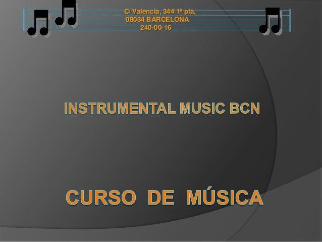 C/ Valencia, 344 1ª pla, 08034 BARCELONA 240-00-16