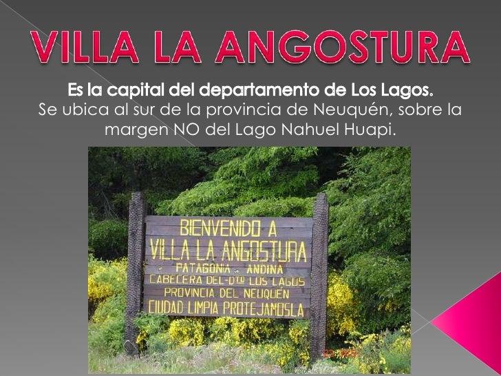 Se ubica al sur de la provincia de Neuquén, sobre la        margen NO del Lago Nahuel Huapi.